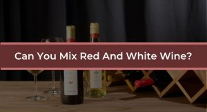 can you mix red and white wine