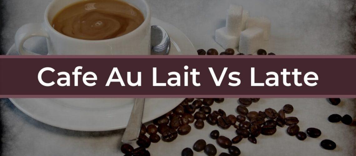 cafe-au-lait-vs-latte