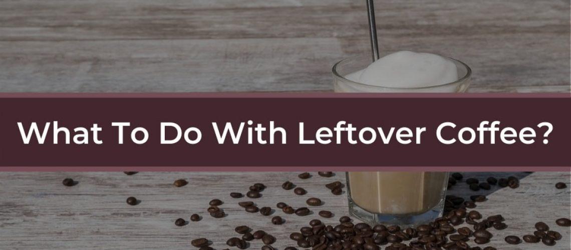 leftover-coffee